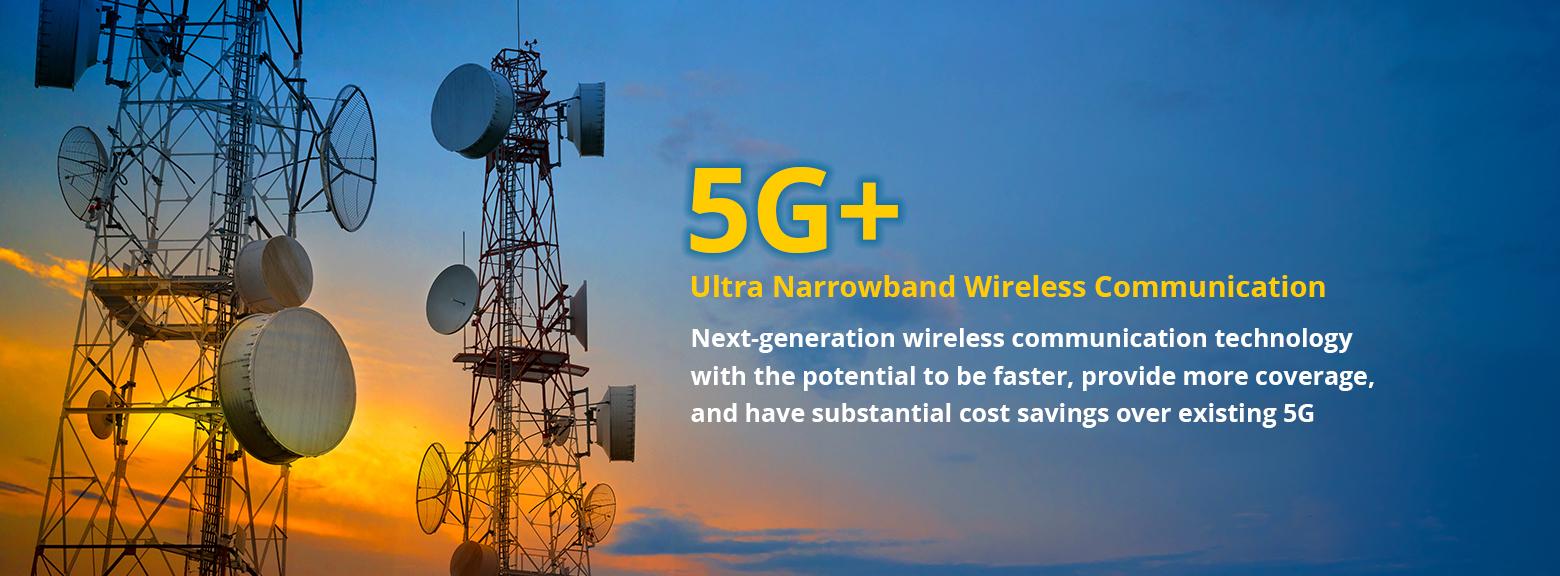 5G Plus Ultra Narrowband Wireless Communication